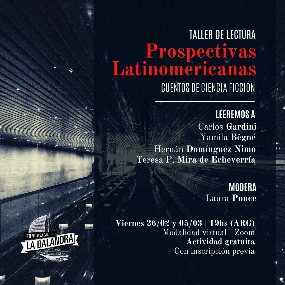 Taller de Lectura: Prospectivas Latinoamericanas