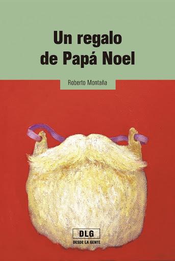 Un regalo de Papá Noel - Roberto Montaña